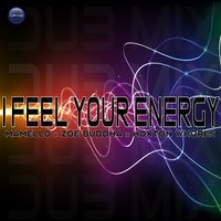 I Feel Your Energy — Hoxton Whores, Zoe Buddha, Mamello