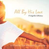 All By His Love — Lilyfields