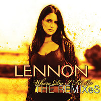 Where Do I Fit In : REMIXES — Lennon