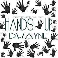 Hands Up — Dwayne