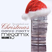 The Greatest Ever Christmas Dance Party Megamix Volume 2 — Studio 99