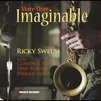 More Than Imaginable (feat. Clarence Penn, Edward Simon & Dave Robaire) — Ricky Sweum