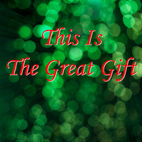 This Is the Great Gift - Single — Ray Lynch