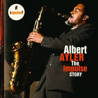 The Impulse Story — Albert Ayler