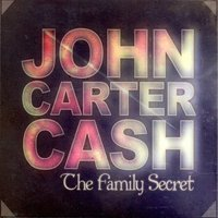 The Family Secret — John Carter Cash