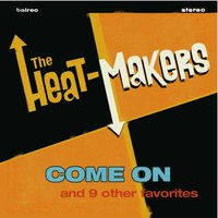 Come On — Heat Makers