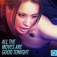 All the Moves Are Good Tonight — сборник