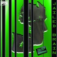 Jailed Brain — Trilogy Selection