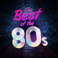 The Best of the 80's — 60's 70's 80's 90's Hits, Compilation 80's, The 80's Band