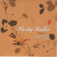 Little Bird — BECKY BULLER