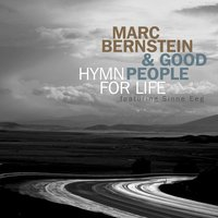 Hymn for Life — Marc Bernstein & Good People