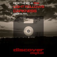 Light Follows Darkness — RDK, Nick The Kid, Nick The Kid & RDK