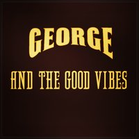 Ben Avigdor — George and the Good Vibes