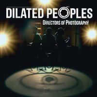 Directors Of Photography — Dilated Peoples