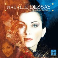 The Miracle of the Voice — Natalie Dessay