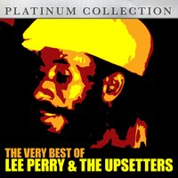 The Very Best of Lee Perry & the Upsetters — Lee Perry, The Upsetters