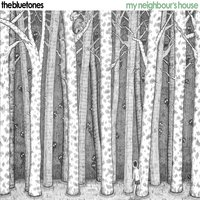 My Neighbours House — The Bluetones