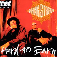 Hard To Earn — Gang Starr