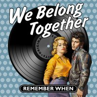 We Belong Together - Remember When — сборник
