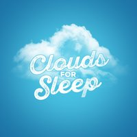 Clouds for Sleep — Rain Sleep