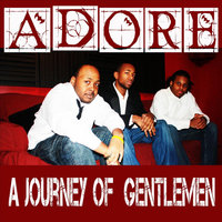 Journey of Gentlemen — Adore