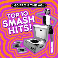 60 from the 60s - Top 10 Smash Hits! — сборник