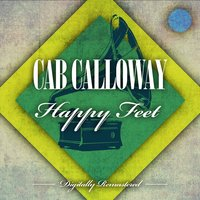 Happy Feet — Cab Calloway