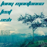 Believe in Your Dreams — Ash, Tony Montanna