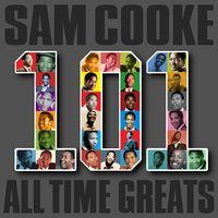 101 All Time Greats — Sam Cooke