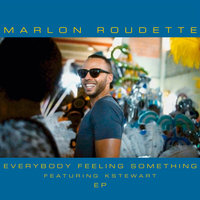 Everybody Feeling Something — Marlon Roudette, K Stewart