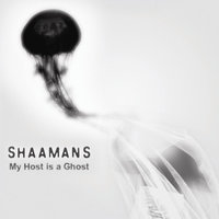 My Host is a Ghost — Shaamans