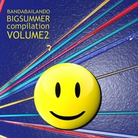 Big Summer Compilation, Vol. 2 — Bandabailando