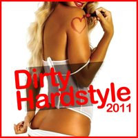 Dirty Hardstyle 2011 — сборник