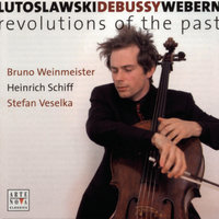 "Lutoslawski/Debussy/Webern: ""Revolutions of the Past"" — Bruno Weinmeister"