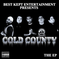 Cold County the EP  (Best Kept Entertainment Presents) — B.K.E.