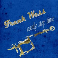 Easily Stop Time — Frank Wess