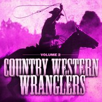 Country Western Wranglers, Vol. 2 (The Cowboy's Soundtrack) — сборник