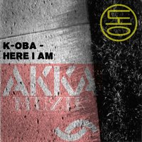 Here I Am — K-Oba