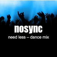 Need Less — Nosync