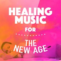 Healing Music for the New Age — Healing Therapy Music, The New Age Meditators, New Age Healing, The New Age Meditators|Healing Therapy Music|New Age Healing