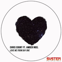 Love Me from Day One — Chris Count feat. Amber Noel