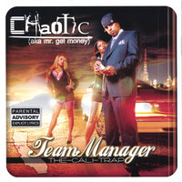 The Team Manager — Chaotic a.k.a Mr Get Money