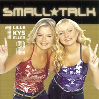 Lille Kys Eller 2 — Small*Talk