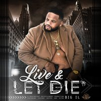 Live and Let Die — BIG IL