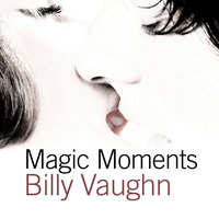 Magic Moments — Billy Vaughn
