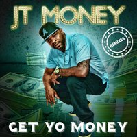 Get Yo Money - Remixes — JT Money