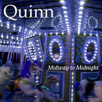 Midway to Midnight — Quinn