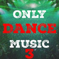 Only Dance Music, Vol. 3 — сборник