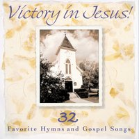 Victory In Jesus! 32 Favorite Hymns And Gospel Songs — сборник