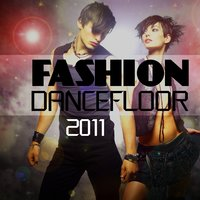 Fashion Dancefloor 2011 — сборник